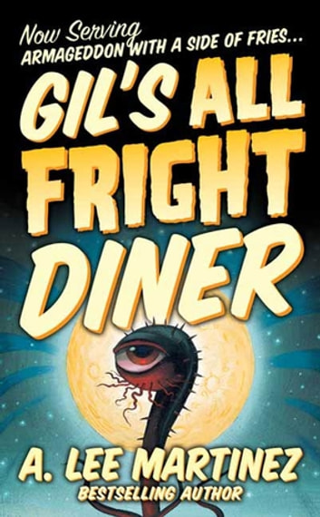 Gil's All Fright Diner ebook by A. Lee Martinez