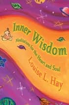 Inner Wisdom ebook by Louise Hay