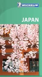 Michelin Green Guide Japan ebook by Michelin