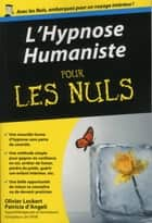 L'Hypnose humaniste poche pour les Nuls ebook by Olivier LOCKERT, Patricia D'ANGELI