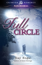 Full Circle ebook by Kay Rogal