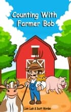 Counting with Farmer Bob ebook by Scott Worden