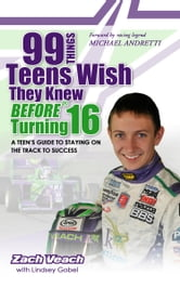 99 Things Teens Wish They Knew Before Turning 16 ebook by Veach, Zach