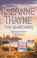 The Searchers Collection Volume 2 - An Anthology ebook by RaeAnne Thayne