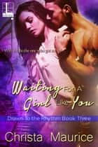 Waiting For A Girl Like You ebook by Christa Maurice