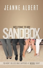 Welcome to My Sandbox ebook by Jeanne Albert