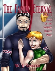 The Family Eternal Part One - Tales of the Vampire Hadley Price ebook by W. J.  Onufer,M. Keith Wood,Christine Anne Piesyk