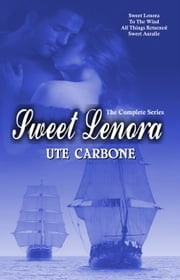 Sweet Lenora - 4 Book Bundle ebook by Ute Carbone
