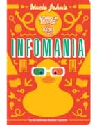 Uncle John's InfoMania Bathroom Reader For Kids Only! ebook by Bathroom Readers' Institute