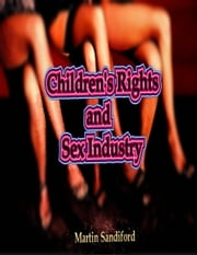 Children's Rights and Sex Industry ebook by Martin Sandiford