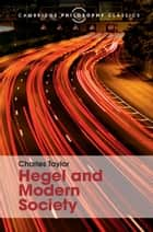 Hegel and Modern Society ebook by Charles Taylor