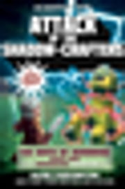 Attack of the Shadow-Crafters - The Birth of Herobrine Book Two: A Gameknight999 Adventure: An Unofficial Minecrafters Adventure ebook by Mark Cheverton