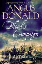 Blood's Campaign - There can only be one victor . . . ebook by Angus Donald