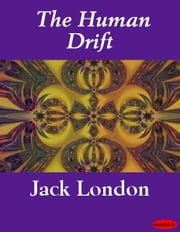 The Human Drift ebook by Jack London