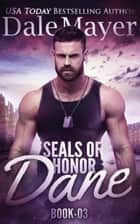 SEALs of Honor: Dane ebook by Dale Mayer