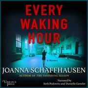 Every Waking Hour - A Mystery audiobook by Joanna Schaffhausen