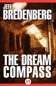 The Dream Compass ebook by Jeff Bredenberg