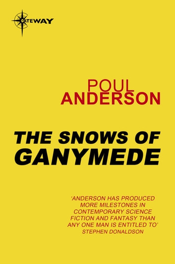 The Snows of Ganymede - Psychotechnic League Book 2 ebook by Poul Anderson