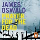 Prayer for the Dead - Inspector McLean 5 audiobook by James Oswald
