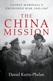 The China Mission: George Marshall\