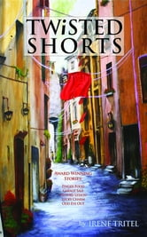 Twisted Shorts ebook by Irene Tritel