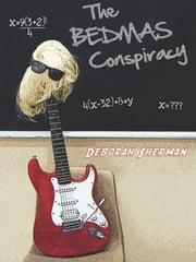 The BEDMAS Conspiracy ebook by Deborah Sherman