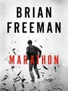 Marathon - The extraordinary new Jonathan Stride Thriller ebook by Brian Freeman