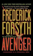 Avenger - A Thriller ebook by Frederick Forsyth