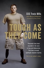 Tough As They Come ebook by Travis Mills,Marcus Brotherton,Gary Sinise