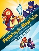 Pirate Penguin vs Ninja Chicken (Vol 1) ebook by Ray Friesen