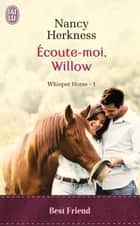 Whisper Horse (Tome 1) - Écoute moi, Willow ebook by Sophie Dalle, Nancy Herkness