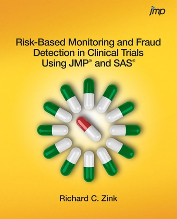 Risk-Based Monitoring and Fraud Detection in Clinical Trials Using JMP and SAS ebook by Richard C. Zink