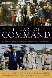 The Art of Command - Military Leadership from George Washington to Colin Powell ebook by H.R. McMaster, Harry S. Laver, Jeffrey J. Matthews