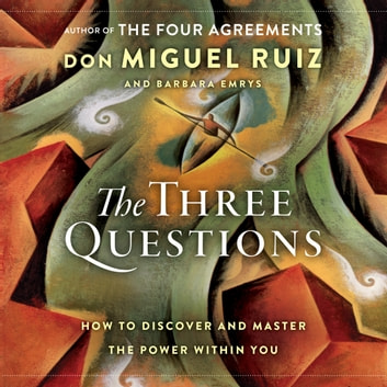 The Three Questions Audiobook By Don Miguel Ruiz 9780062848901
