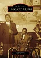 Chicago Blues ebook by Wilbert Jones