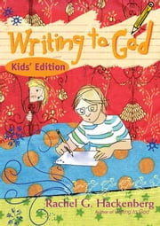 Writing to God ebook by Hackenberg, Rachel