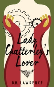 Lady Chatterley's Lover ebook by D.H. Lawrence