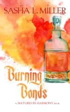 Burning Bonds ebook by Sasha L. Miller