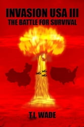 INVASION USA III - The Battle for Survival ebook by T I WADE