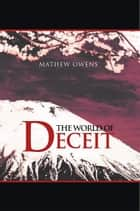 The World of Deceit ebook by Mathew Owens