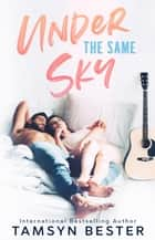 Under The Same Sky ebook by Tamsyn Bester