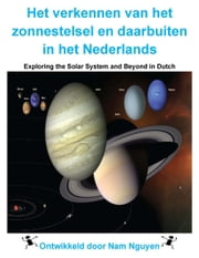 Het verkennen van het zonnestelsel en daarbuiten in het Nederlands - Exploring the Solar System and Beyond in Dutch ebook by Nam Nguyen
