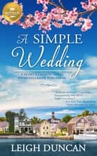 A Simple Wedding - A Heart's Landing Novel from Hallmark Publishing ebook by Leigh Duncan