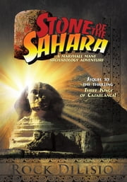 Stone of the Sahara - A Marshall Mane Archaeology Adventure ebook by Rock DiLisio