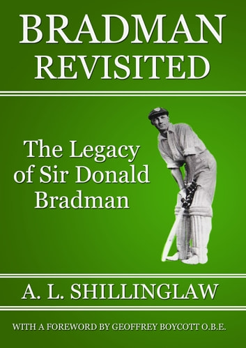 Bradman Revisited eBook by A. L. Shillinglaw,B. W. Hale