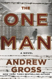 The One Man - The Riveting and Intense Bestselling WWII Thriller ebook by Andrew Gross