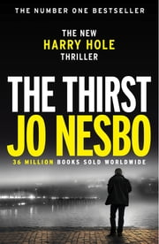 The Thirst - Harry Hole 11 電子書 by Jo Nesbo, Neil Smith