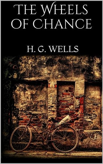 The Wheels of Chance 電子書 by H. G. Wells