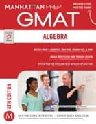 Algebra GMAT Strategy Guide ebook by Manhattan Prep