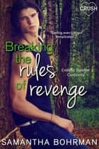 Breaking the Rules of Revenge ebook by Samantha Bohrman